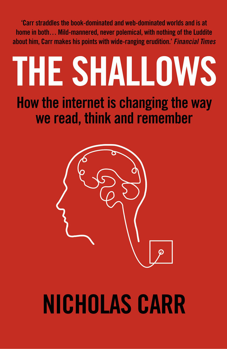 TThe Shallows: What the Internet Is Doing to Our Brains
